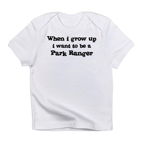Be A Park Ranger Creeper Infant T-Shirt