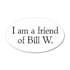 Friend of Bill W. 20x12 Oval Wall Peel