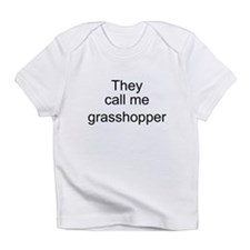 They call me grasshopper Infant T-Shirt
