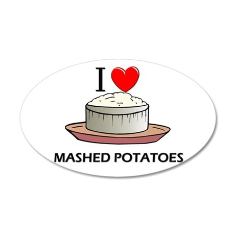 I Love Mashed Potatoes 35x21 Oval Wall Peel