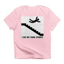 Strairs, I Do All My Own Stunts Infant T-Shirt