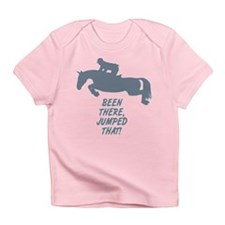 Been there, jumped that. Infant T-Shirt