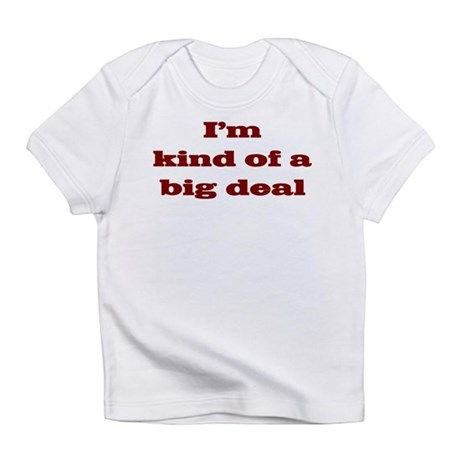 big deal Creeper Infant T-Shirt