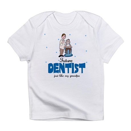 Future Dentist like Grandpa Baby Infant T-Shirt