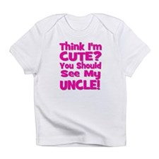 Think I'm Cute? Uncle Pink Creeper Infant T-Shirt