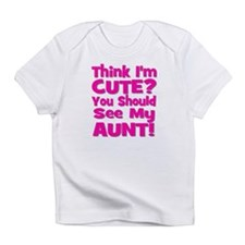 Think I'm Cute? Aunt Pink Creeper Infant T-Shirt