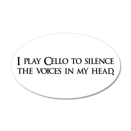 I play Cello to silence the v 20x12 Oval Wall Peel