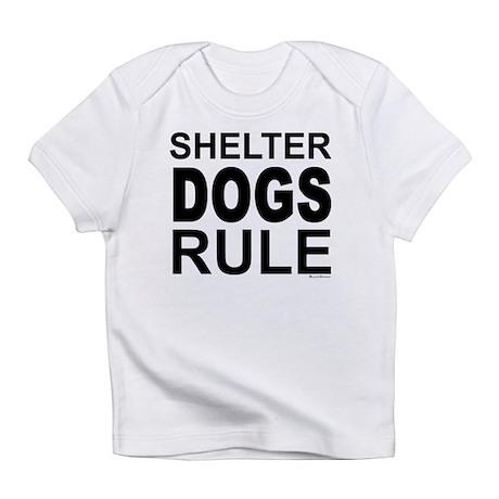 Shelter Dogs Rule Infant T-Shirt