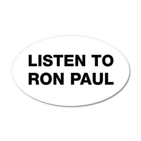 Listen to Ron Paul 35x21 Oval Wall Peel