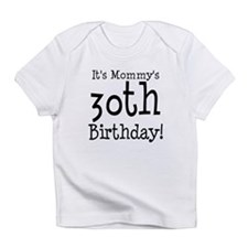 It's Mommy's 30th Birthday Infant T-Shirt