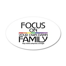 FOCUS ON YOUR OWN DAMN FAMILY 20x12 Oval Wall Peel