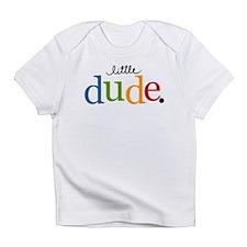 Little Dude Infant T-Shirt
