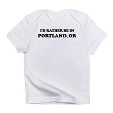 Rather be in Portland Creeper Infant T-Shirt