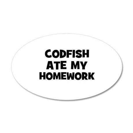 Codfish Ate My Homework 35x21 Oval Wall Peel