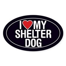 I Love (Heart) My Shelter Dog Sticker/Decal (Oval)