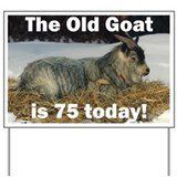 Old Goat is 75 Today Yard Sign