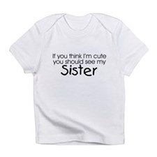 See my Sister... Creeper Infant T-Shirt