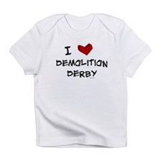 I love demolition derby Infant T-Shirt