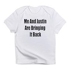 Me & Justin Are Bringing It Back Infant T-Shirt
