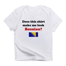 Make Me Look Bosnian Infant T-Shirt
