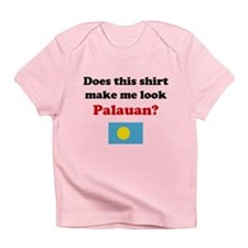 Make Me Look Palauan Infant T-Shirt