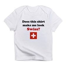 Make Me Look Swiss Infant T-Shirt