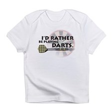 I'd rather be playing darts! Infant T-Shirt
