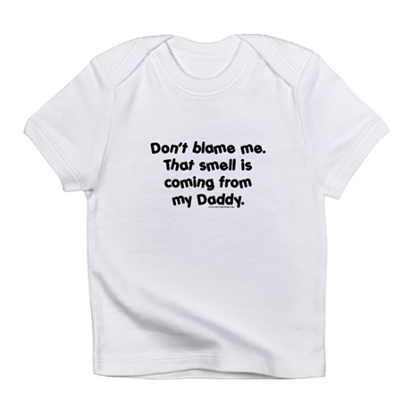 Smelly Daddy Infant T-Shirt