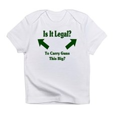Is it legal to carry guns thi Infant T-Shirt