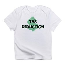 Tax Deduction Infant T-Shirt