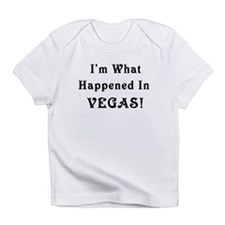 I'm what happened in Vegas Infant T-Shirt