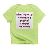 I Wanna Be A Physical Therapi Infant T-Shirt