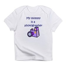 My Mommy Is A Photographer Infant T-Shirt