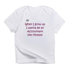 I Wanna Be An Accountant Infant T-Shirt