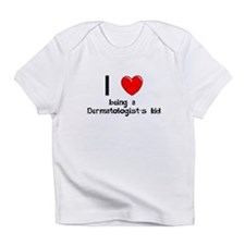 Dermatologist Infant T-Shirt