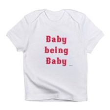 Baby Being Baby Onesie Infant T-Shirt