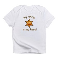 UNCLE IS MY HERO, SHERIFF Infant T-Shirt