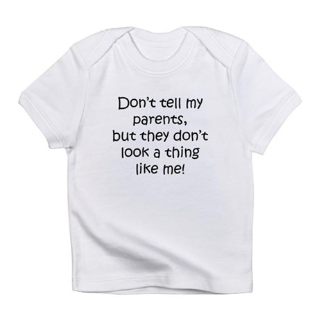 Don't tell Infant T-Shirt
