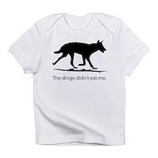 Dingo didn't eat me Infant T-Shirt