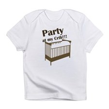 Party at my Crib!!! Infant T-Shirt