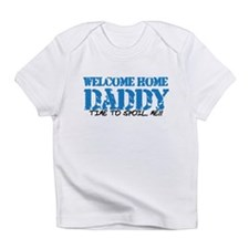 Welcome Home DADDY Infant T-Shirt