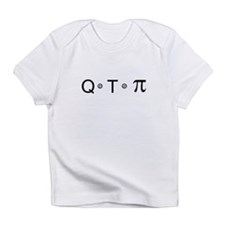 Cutie Pie = Q T Pi Genius Shirt Infant T-Shirt