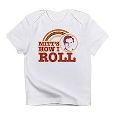 mitt's how I roll Infant T-Shirt