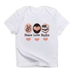 Peace Love Books Book Lover Infant T-Shirt