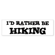 Rather be Hiking Bumper Bumper Sticker