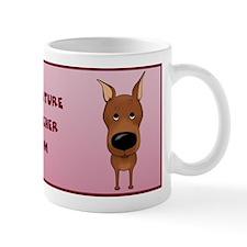Big Nose Min Pin Mom Mug