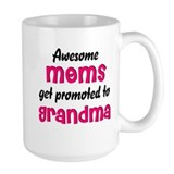 Awesome Moms get promoted Ceramic Mugs