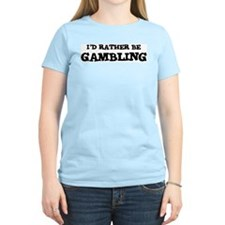 Rather be Gambling Women's Pink T-Shirt