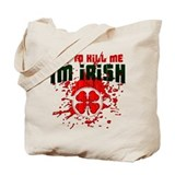 Try to Kill me I'm Irish Tote Bag