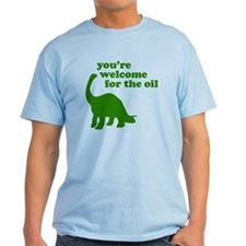 You're Welcome Oil T-Shirt